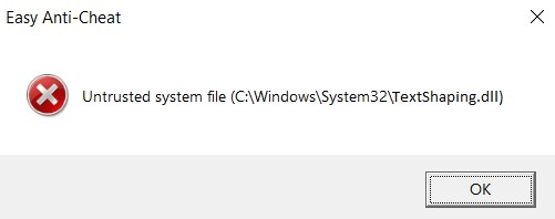 Easy Anti-Cheat Untrusted system file TextShaping.dll